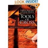 www.toolsofthecross.com coming soon! Get the Book at Amazon.com Today!